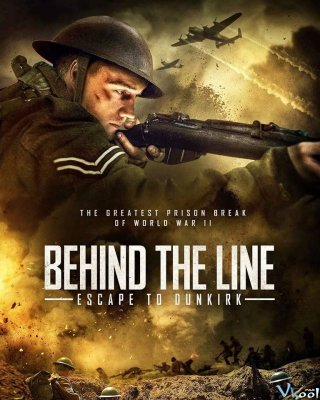 Chạy Trốn Đến Dunkirk (Behind The Line Escape To Dunkirk)