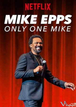 Gã Mike Độc Nhất (Mike Epps: Only One Mike)