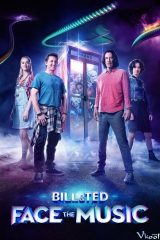 Bill & Ted Giải Cứu Thế Giới (Bill And Ted Face The Music)